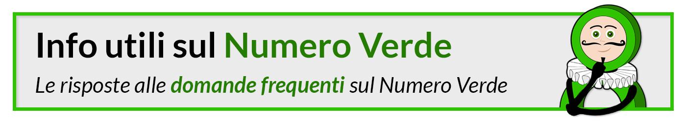 Info utili su Numero Verde - le risposte alle domande frequenti sul Numero Verde