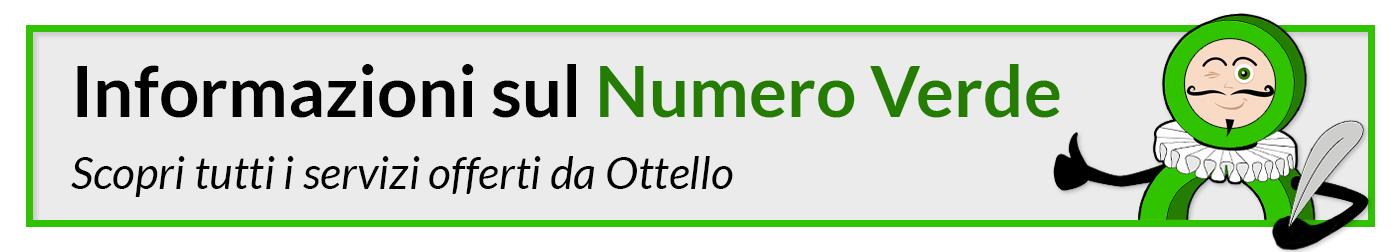 informazioni Numero Verde - scopri tutti i servizi offerti da Ottello