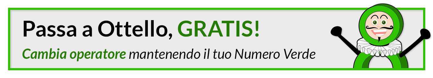 Passa a Ottello GRATIS - Campia Operatore mantenendo il tuo Numero Verde