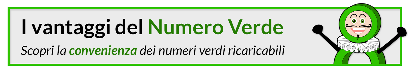 i vantaggi del Numero Verde - scopri la convenienza dei numeri verdi ricaricabili